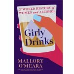 """ONLINE: """"Girly Drinks"""" Book Talk & Cocktail Class with author Mallory O'Meara"""